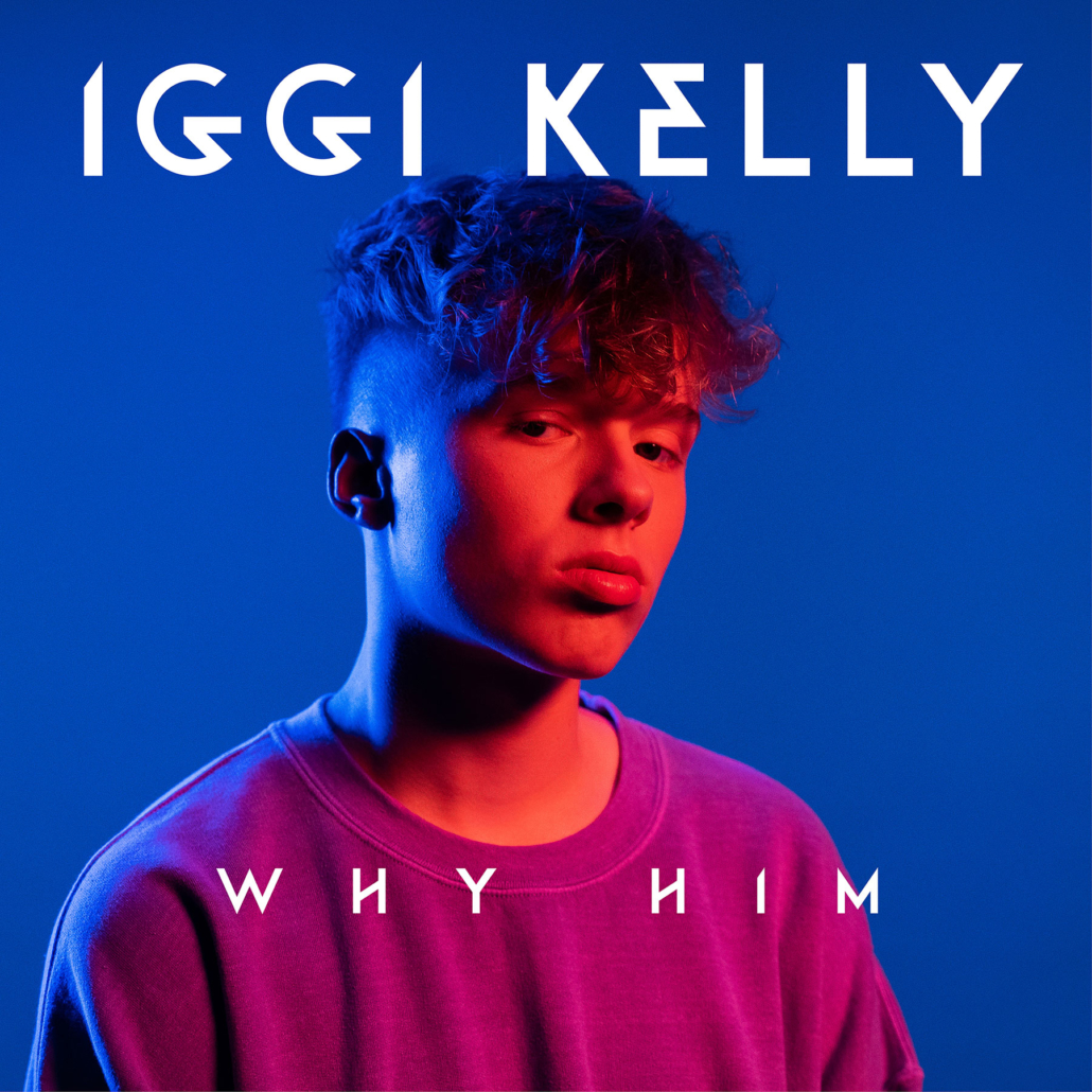Iggy Kelly Why Him